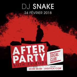 DJ SNAKE AFTER PARTY WITH FRIENDS @ SOCIAL CLUB - PARIS