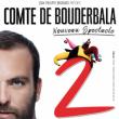 Spectacle LE COMTE DE BOUDERBALA à Grenoble @ SUMMUM - ALPEXPO - Billets & Places