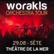 Soirée WORAKLS ORCHESTRA - THEATRE DE LA MER (2EME DATE) à SETE - Billets & Places