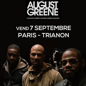 AUGUST GREENE @ Le Trianon - Paris