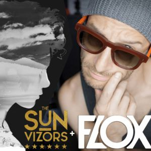 Flox + The Sunvizors