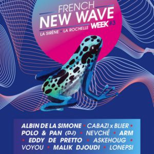 PASS 3 JOURS FRENCH NEW WAVE WEEK @ LA SIRENE  - LA ROCHELLE