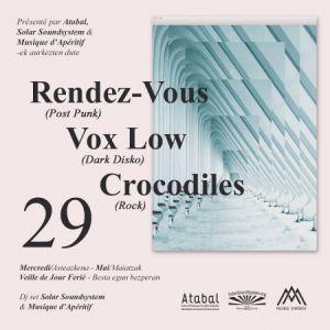 Rendez Vous + Vox Low + Crocodiles