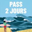 PASS DEUX JOURS - 07 & 08 AOÛT - LITTLE FESTIVAL #4 à SEIGNOSSE @ LE TUBE - LES BOURDAINES - Billets & Places