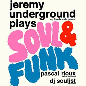 Billets FREE YOUR FUNK : JEREMY UNDERGROUND & FRIENDS play SOUL & FUNK - La Bellevilloise