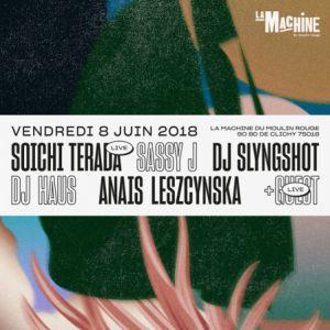 La Machine présente: Soichi Terada, Dj Haus, Sassy J, Dj Slyngsho @ La Machine du Moulin Rouge - Paris