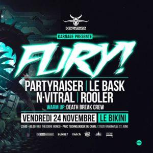 Fury#3 : LE BASK, PARTYRAISER, N-VITRAL, ROOLER, DEATH BREAK @ LE BIKINI - RAMONVILLE