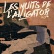Concert Les Nuits de L'Alligator - Nancy @ L'AUTRE CANAL - Billets & Places