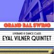 Soirée LE GRAND BAL SWING w/ EYAL VILNER QUINTET