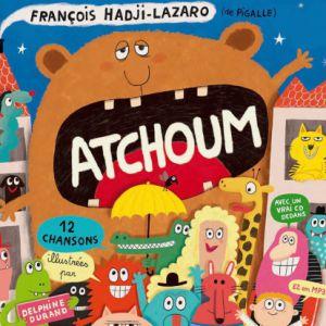 Atchoum - François Hadji-Lazaro & Pigalle