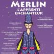 Spectacle Merlin, l'apprenti enchanteur
