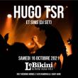 Concert HUGO TSR + SIMS (DJ SET) à RAMONVILLE @ LE BIKINI - Billets & Places