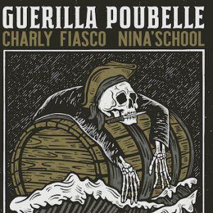 Guérilla Poubelle + Charly Fiasco + Nina'school + Déjà Mort