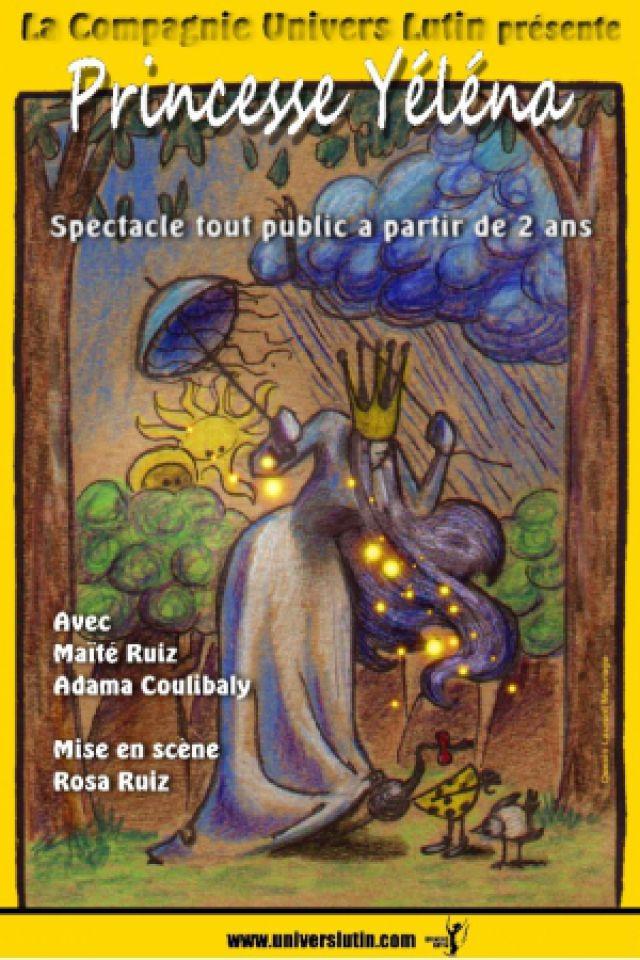 Princesse Yéléna @ Théâtre des Grands Enfants - Petit Théâtre - CUGNAUX