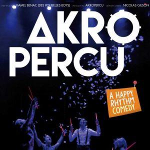 Akro Percu  A Happy Rythm Comedy