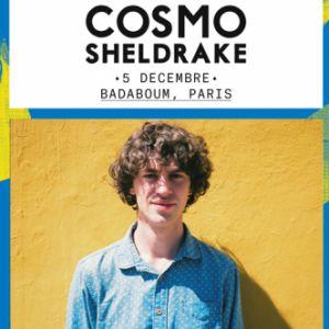 COSMO SHELDRAKE  @ Badaboum - PARIS