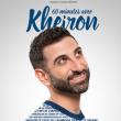 Spectacle KHEIRON - 60 MINUTES AVEC KHEIRON