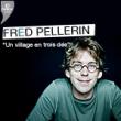 Spectacle FRED PELLERIN à PARIS @ THEATRE DE L'OEUVRE - Billets & Places