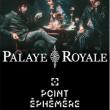 Concert PALAYE ROYALE à Paris @ Point Ephémère - Billets & Places