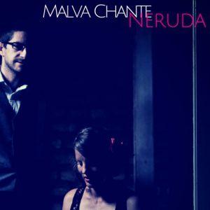 Malva Chante Neruda