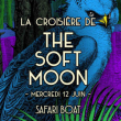 Concert La croisière de The Soft Moon + guest à PARIS @ Safari Boat - Quai St Bernard - Billets & Places