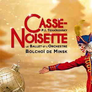 Casse-Noisette - Ballet Et Orchestre Bolchoi De Minsk