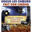 Concert VOGUE LES CHOEURS FAIT SON CINEMA à MOUILLERON LE CAPTIF @ VENDESPACE SPECTACLE FRONTAL  - Billets & Places