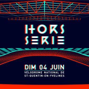 Festival HORS SERIE à MONTIGNY LE BRETONNEUX @ Vélodrome National - Billets & Places