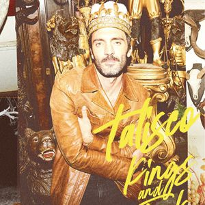 """Talisco """"Kings And Fools"""""""