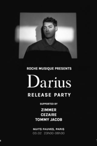 Soirée Darius Release Party : Darius, Zimmer, Cezaire, Tommy Jacob à PARIS @ Nuits Fauves - Billets & Places