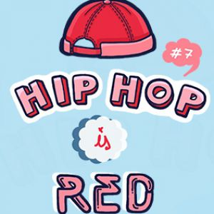 Hip Hop Is Red #7