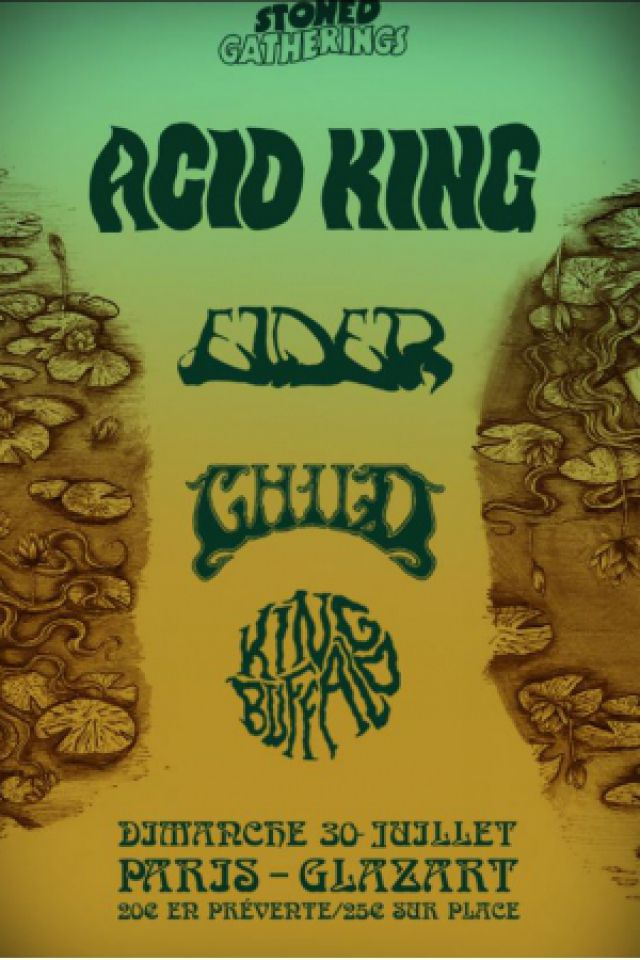 ACID KING + ELDER + CHILD + KING BUFFALO @ Glazart - PARIS 19