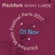Festival Pitchfork Avant-Garde - 1er novembre
