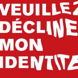 VEUILLEZ DÉCLINER MON IDENTITÉ @ FGO-Barbara - Paris