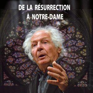 De La Résurrection À Notre-Dame