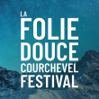 LA FOLIE DOUCE COURCHEVEL FESTIVAL - PASS 3 JOURS