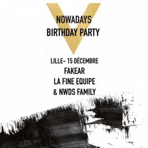 Nowadays 5th Birthday Party @ MAGAZINE CLUB - LILLE