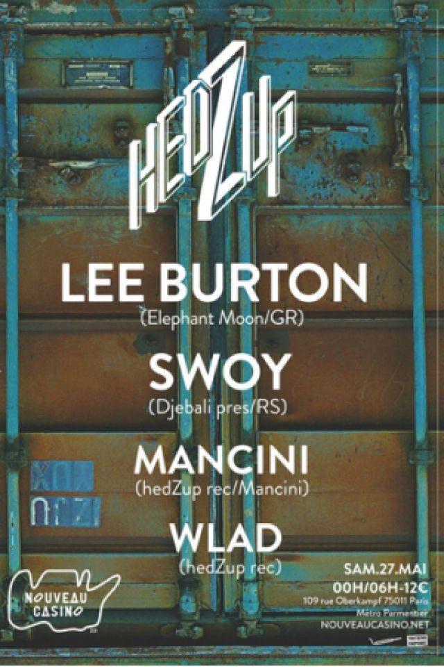 Soirée HedZup #14 w/ Lee Burton x Swoy x Mancini x Wlad à Paris @ Le Nouveau Casino - Billets & Places