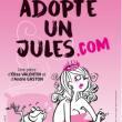 Spectacle ADOPTE UN JULES.COM à GRAY @ THEATRE DE GRAY - Billets & Places