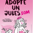 Spectacle ADOPTE UN JULES.COM
