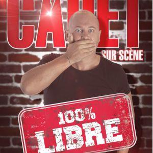 CAUET - 100% LIBRE @ Théâtre le Colbert  - TOULON