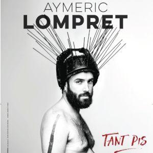 "Aymeric Lompret Dans ""Tant Pis"""