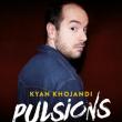 Spectacle KYAN KHOJANDI- ''PULSIONS'' à CANNES @ THEATRE DEBUSSY - Billets & Places