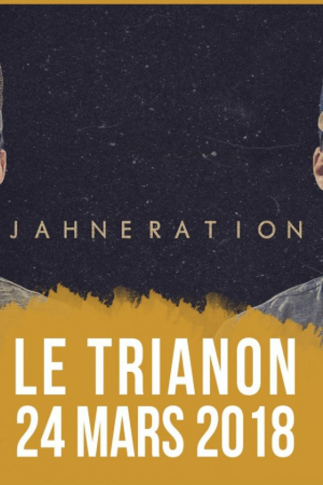 Concert JAHNERATION à Paris @ Le Trianon - Billets & Places