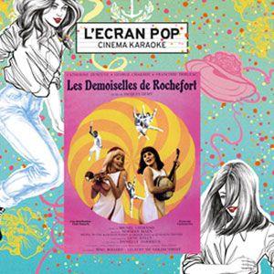L'ecran Pop - Les Demoiselles De Rochefort - Le Grand Rex - Paris