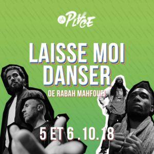Laisse Moi Danser  @ La Place - PARIS