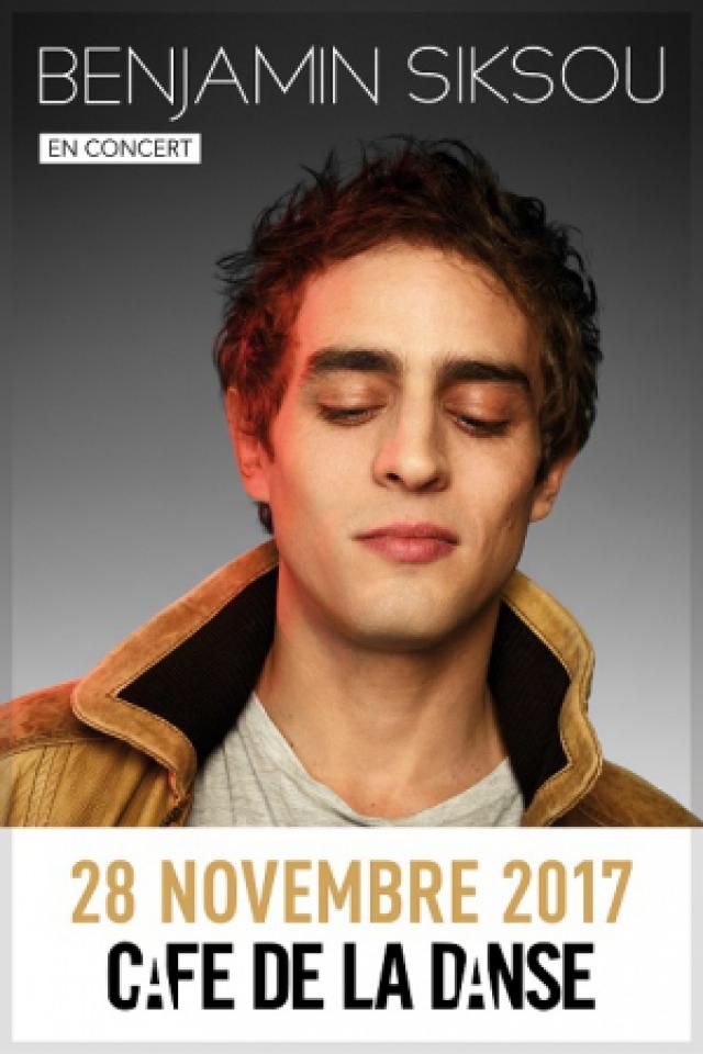 Concert BENJAMIN SIKSOU à Paris @ Café de la Danse - Billets & Places