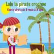 Spectacle Lulu, la pirate chrochue