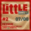 Concert Little Sunset #2 - Samedi 7 Août - Mézigue + Bordeaux Open Air à SEIGNOSSE @ LE TUBE - LES BOURDAINES - Billets & Places