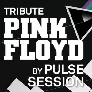 TRIBUTE PINK FLOYD by Pulse Session @ LE BOEUF SUR LE TOIT - LONS LE SAUNIER